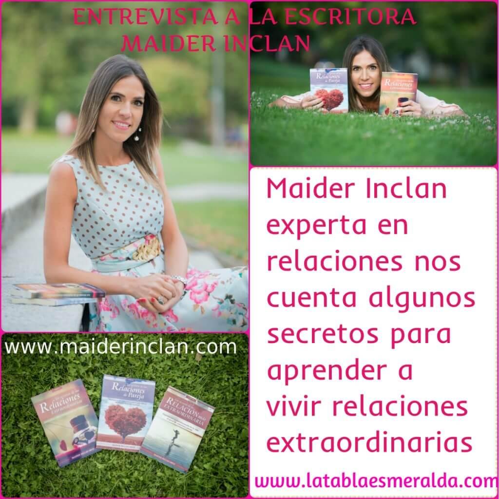 Maider Inclan: escritora experta en relaciones te cuenta algunos secretos para vivir relaciones extraordinarias.