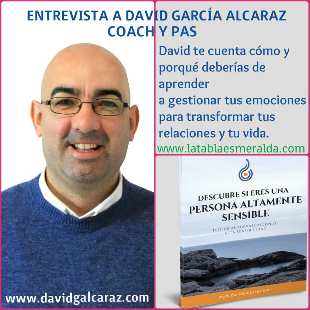 David García Alcaraz coach y persona altamente sensible te cuenta como gestionar tus emociones.